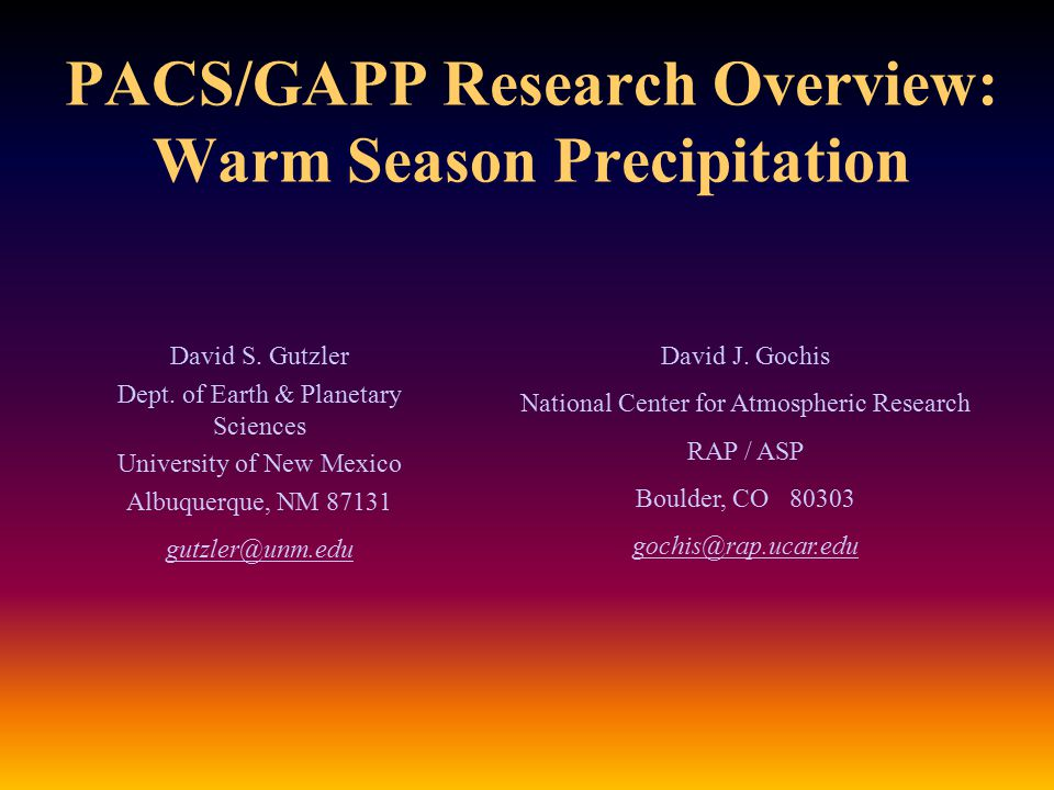 PACS/GAPP Research Overview: Warm Season Precipitation David S.