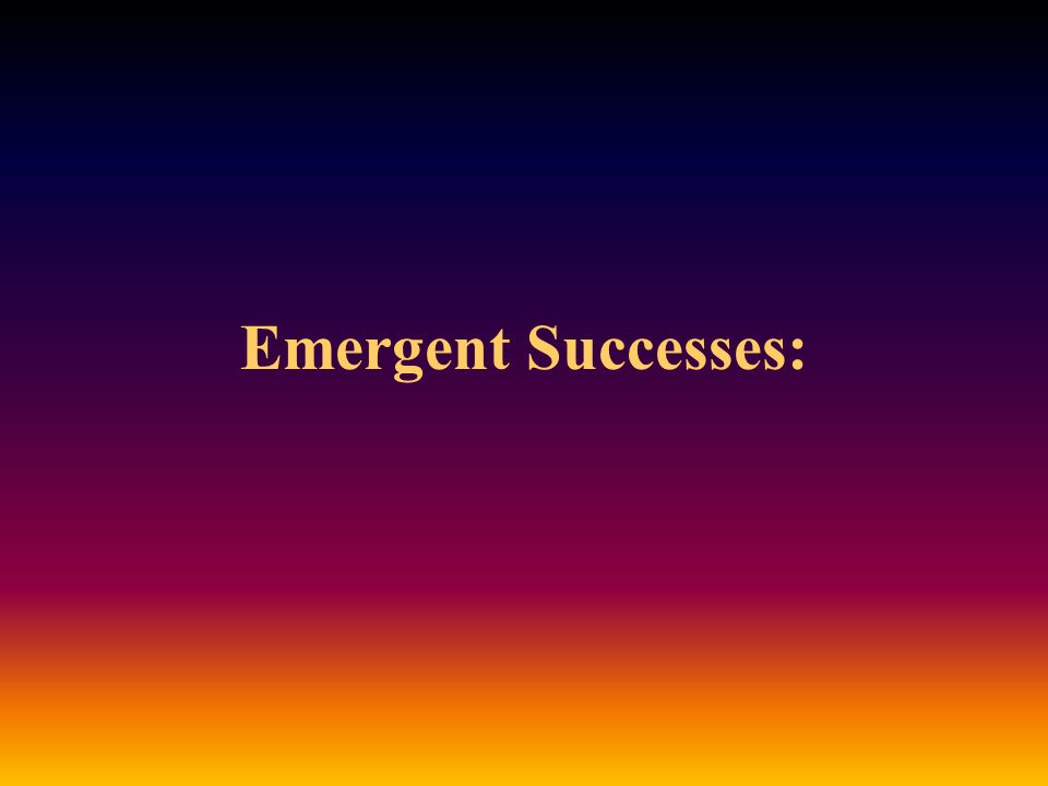 Emergent Successes: