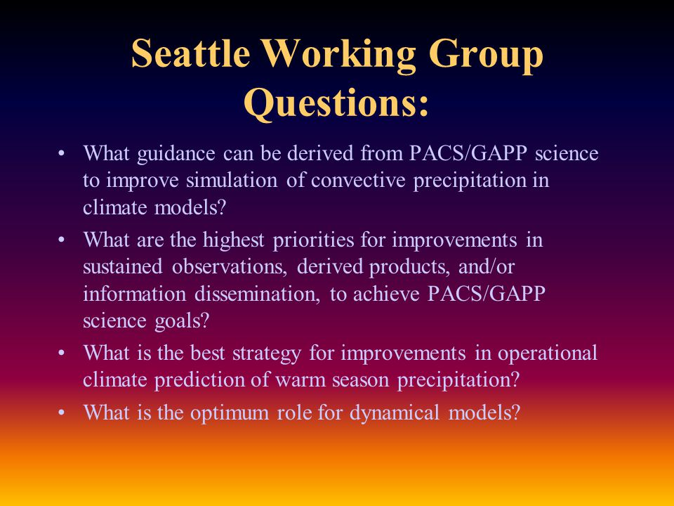 Seattle Working Group Questions: What guidance can be derived from PACS/GAPP science to improve simulation of convective precipitation in climate models.
