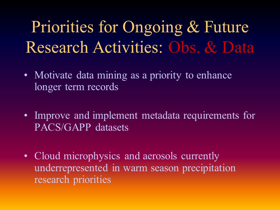 Priorities for Ongoing & Future Research Activities: Obs.