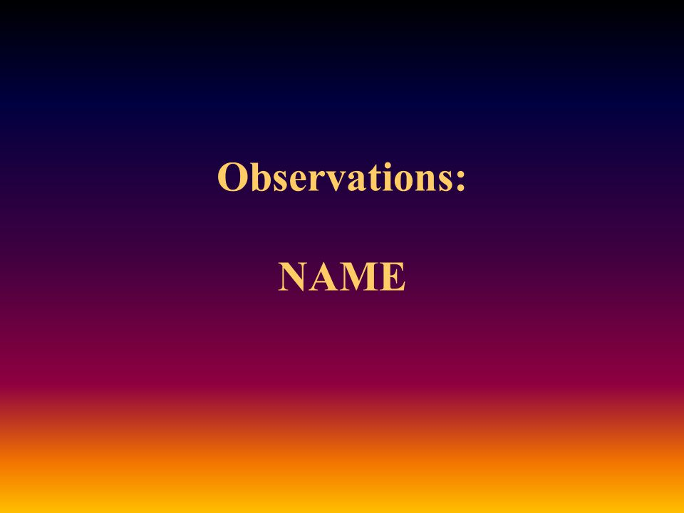 Observations: NAME