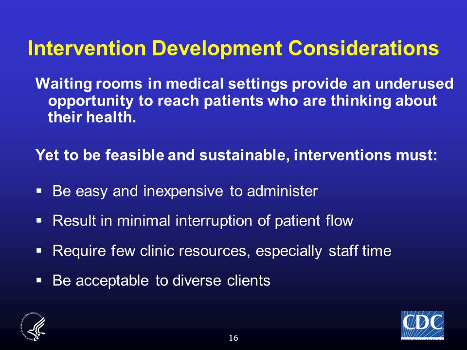 16 Intervention Development Considerations Waiting rooms in medical settings provide an underused opportunity to reach patients who are thinking about their health.