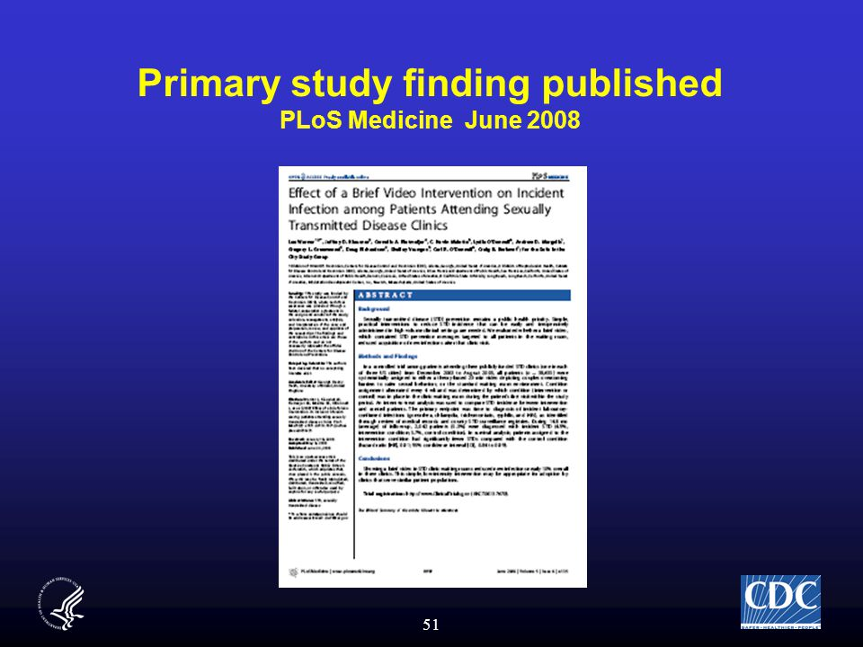 51 Primary study finding published PLoS Medicine June 2008