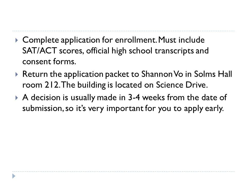  Complete application for enrollment.