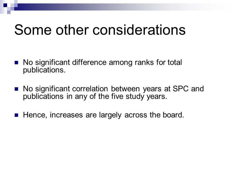 Some other considerations No significant difference among ranks for total publications.