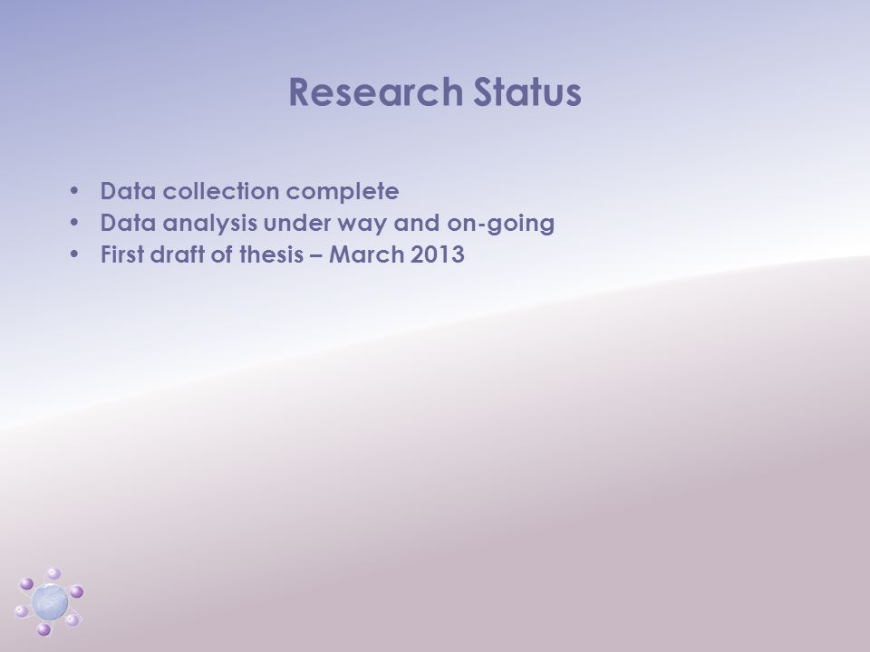 www.icbcoaching.com Research Status Data collection complete Data analysis under way and on-going First draft of thesis – March 2013