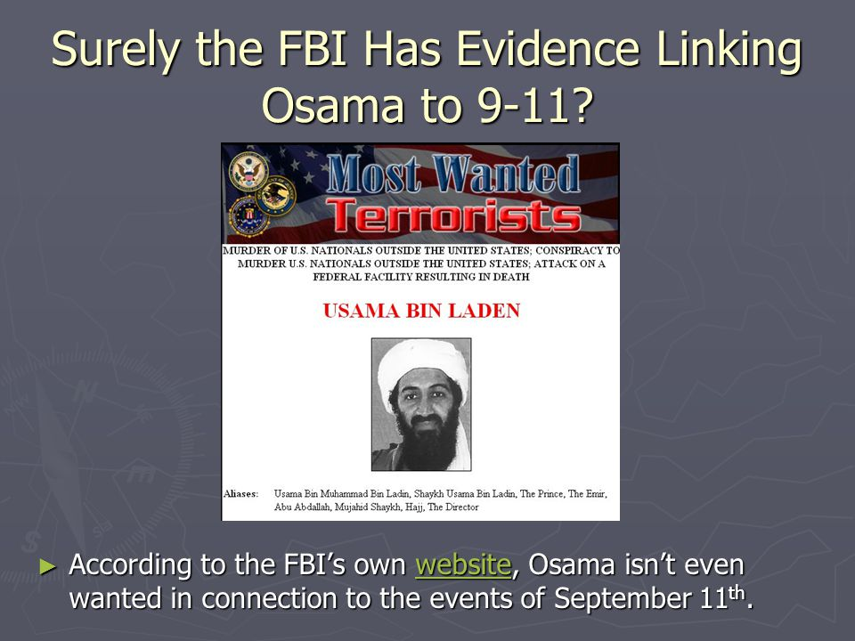 Surely the FBI Has Evidence Linking Osama to 9-11? ► According to the FBI's own website, Osama isn't even wanted in connection to the events of Septem