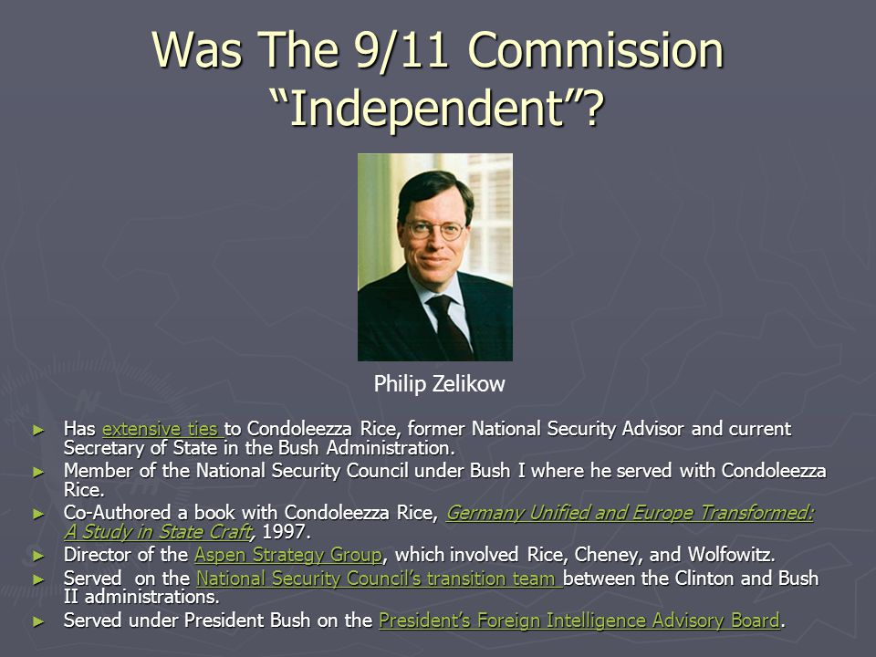 """Was The 9/11 Commission """"Independent""""? ► Has extensive ties to Condoleezza Rice, former National Security Advisor and current Secretary of State in th"""