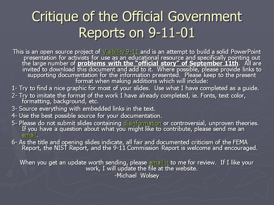 Critique of the Official Government Reports on 9-11-01 This is an open source project of Visibility 9-11 and is an attempt to build a solid PowerPoint