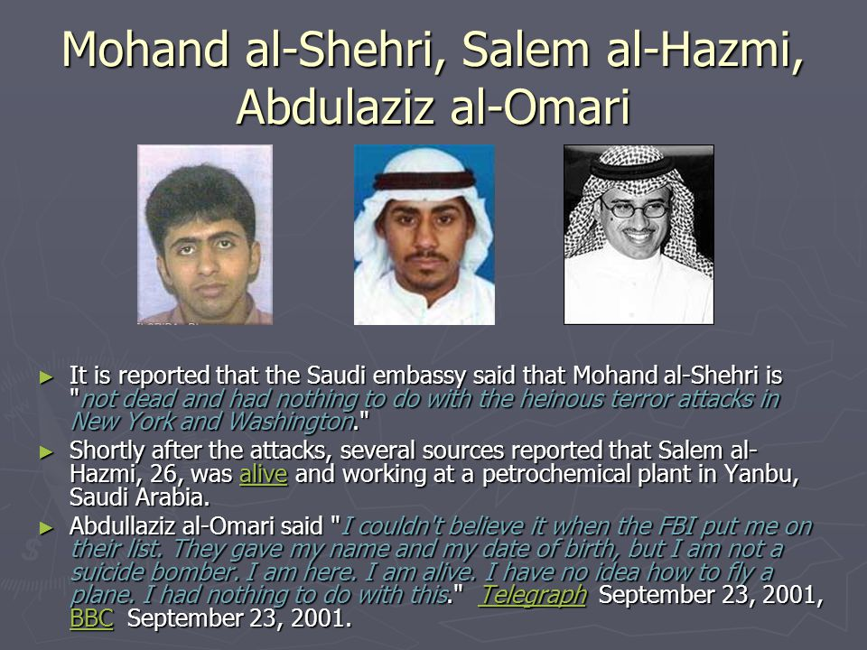 Mohand al-Shehri, Salem al-Hazmi, Abdulaziz al-Omari ► It is reported that the Saudi embassy said that Mohand al-Shehri is