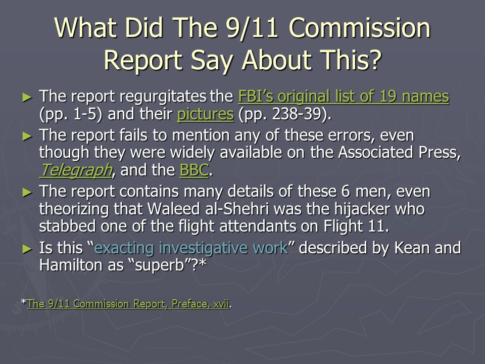 What Did The 9/11 Commission Report Say About This? ► The report regurgitates the FBI's original list of 19 names (pp. 1-5) and their pictures (pp. 23