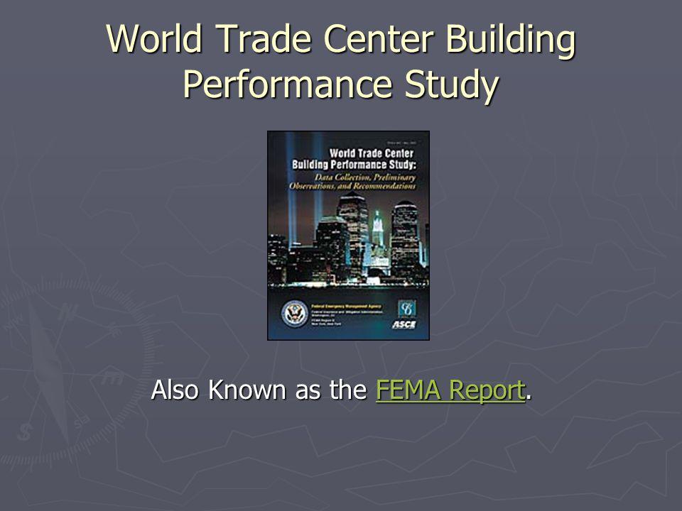 World Trade Center Building Performance Study Also Known as the FEMA Report.FEMA Report