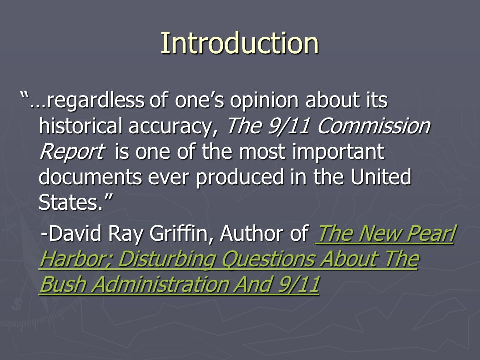 """Introduction """"…regardless of one's opinion about its historical accuracy, The 9/11 Commission Report is one of the most important documents ever produ"""