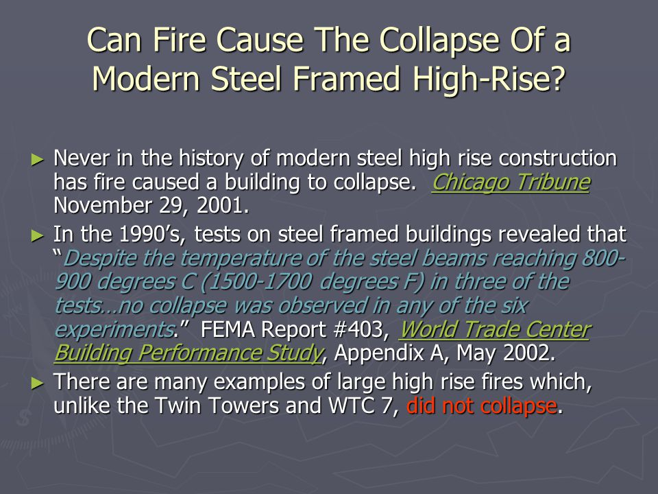 Can Fire Cause The Collapse Of a Modern Steel Framed High-Rise? ► Never in the history of modern steel high rise construction has fire caused a buildi