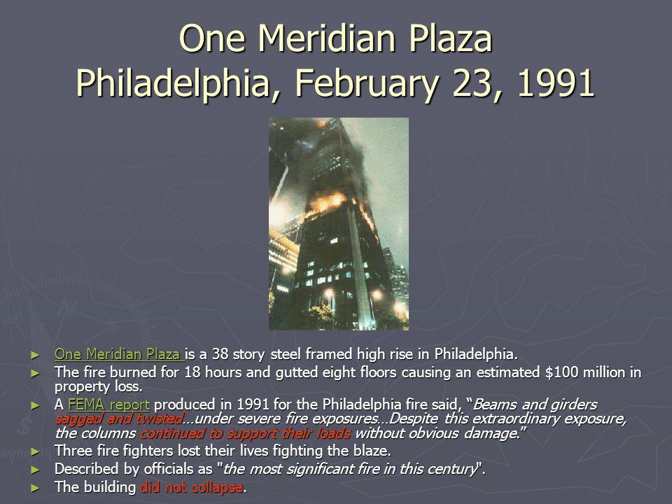One Meridian Plaza Philadelphia, February 23, 1991 ► One Meridian Plaza is a 38 story steel framed high rise in Philadelphia. One Meridian Plaza ► The