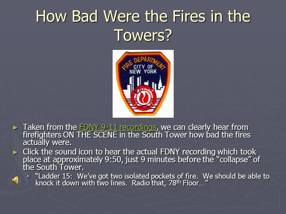 How Bad Were the Fires in the Towers? ► Taken from the FDNY 9-11 recordings, we can clearly hear from firefighters ON THE SCENE in the South Tower how