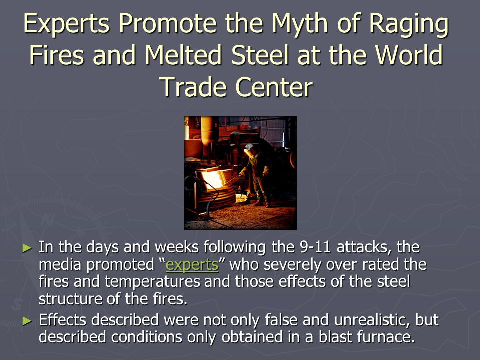 """► In the days and weeks following the 9-11 attacks, the media promoted """"experts"""" who severely over rated the fires and temperatures and those effects"""