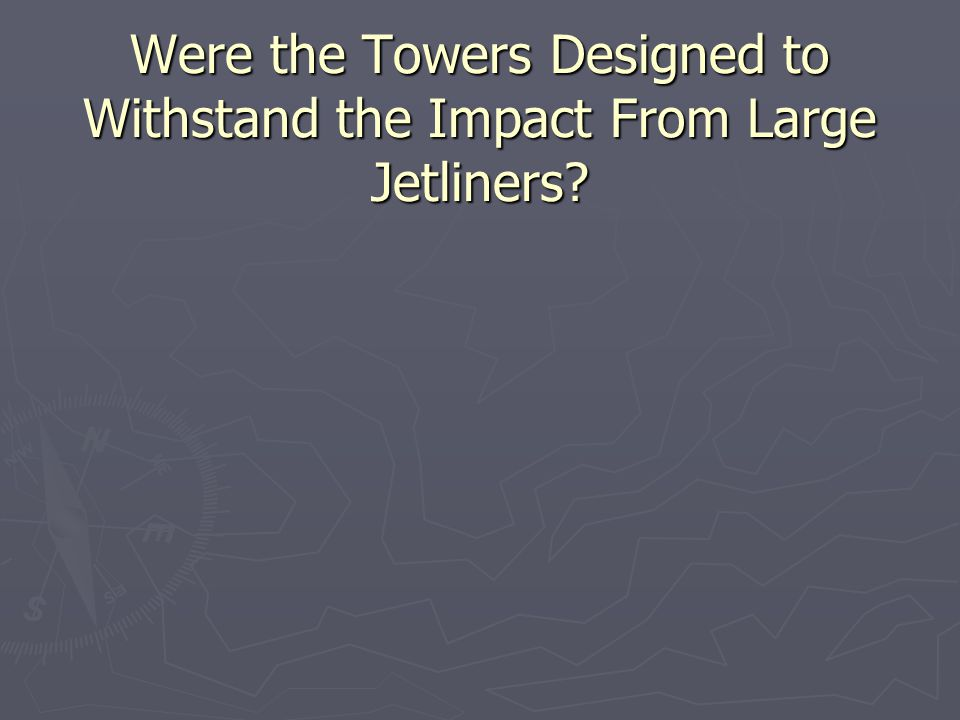 Were the Towers Designed to Withstand the Impact From Large Jetliners?
