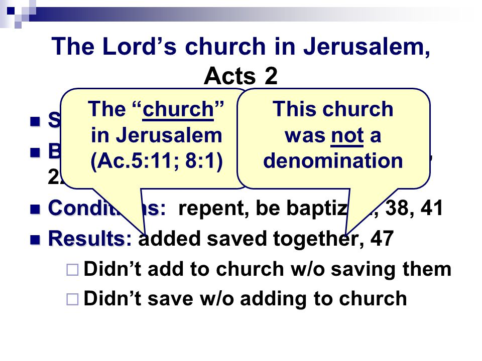 The Lord's church in Jerusalem, Acts 2 Standard Standard: Word, 14; 22; 29, 33; 40, 41 Basis Basis: Jesus' life, death, resurrection, 22-24, 30-32.