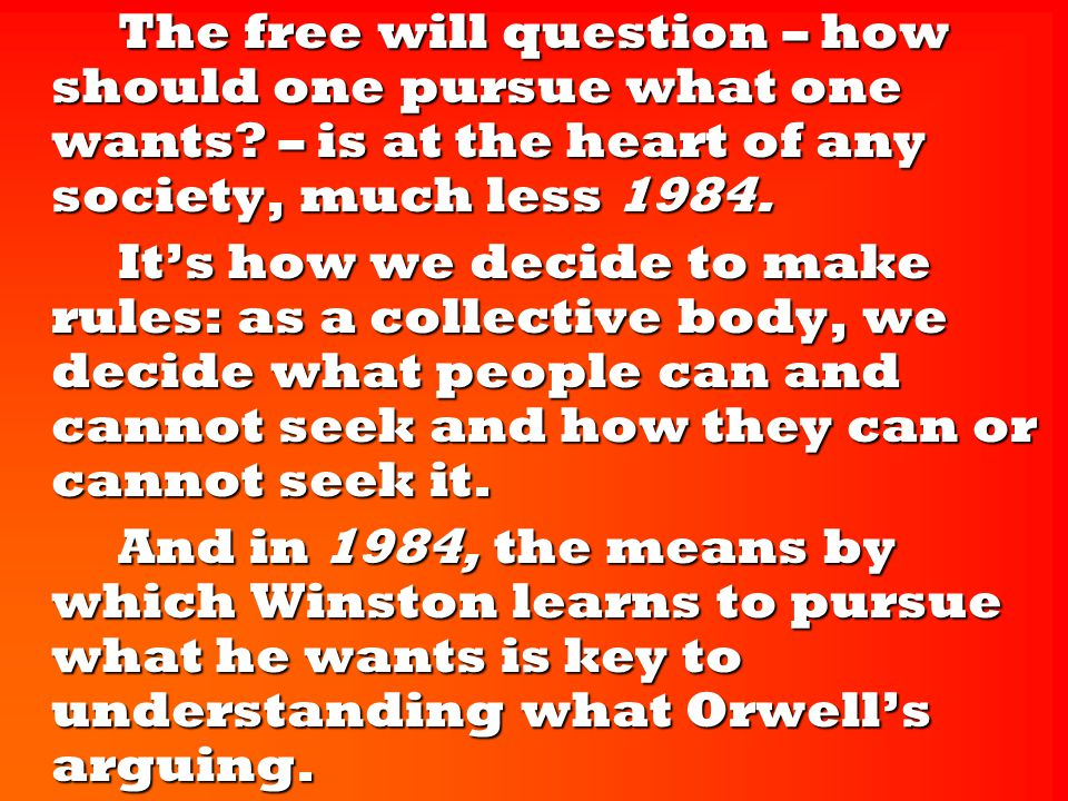 The free will question – how should one pursue what one wants.