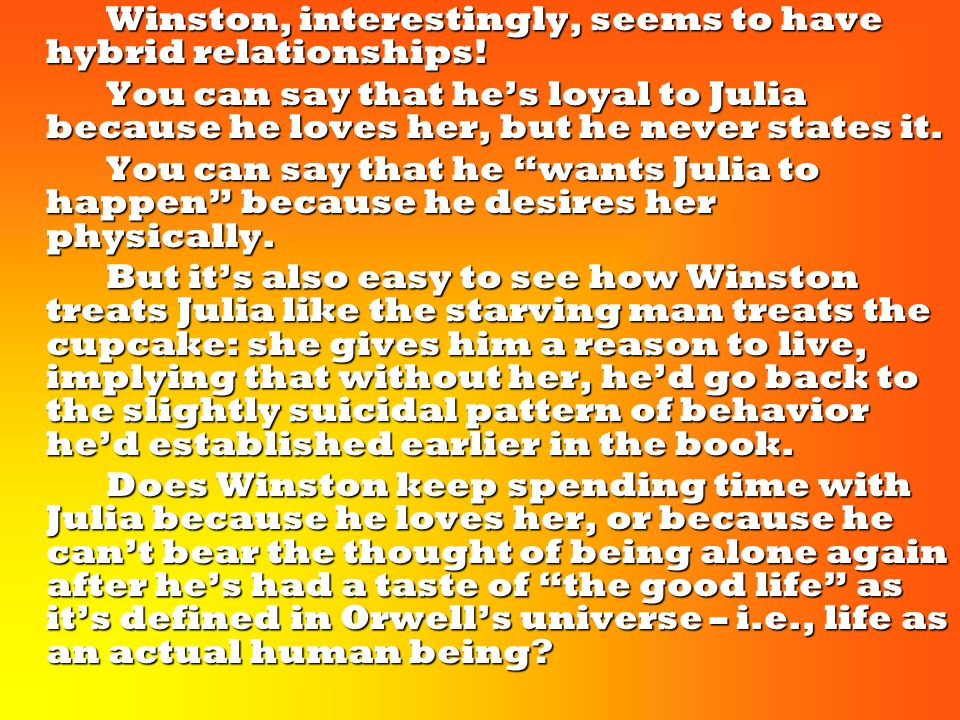 Winston, interestingly, seems to have hybrid relationships.