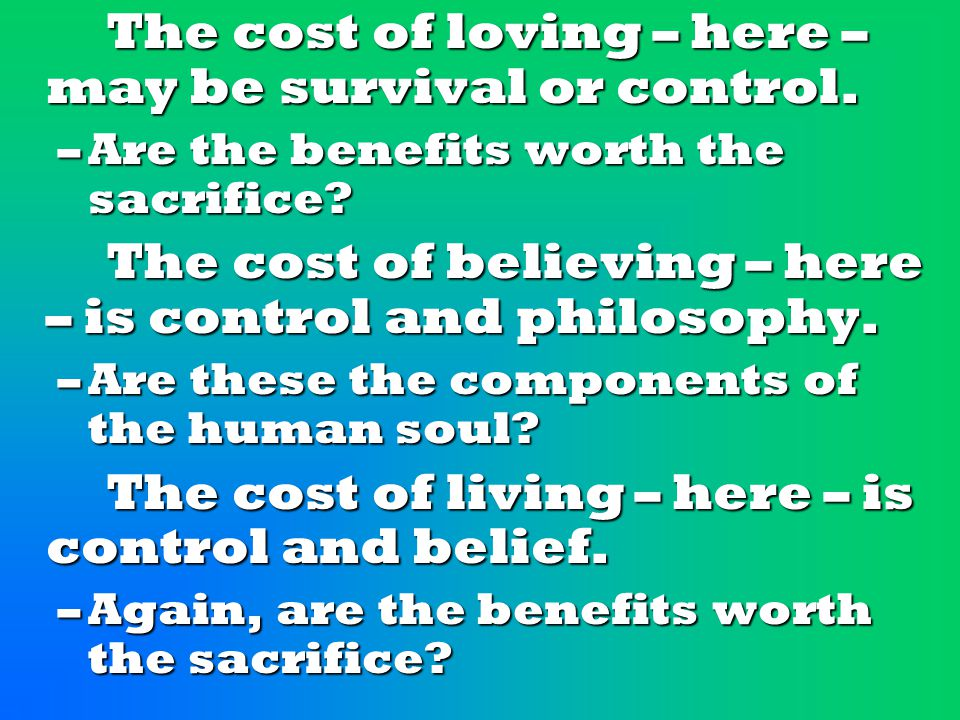 The cost of loving – here – may be survival or control.