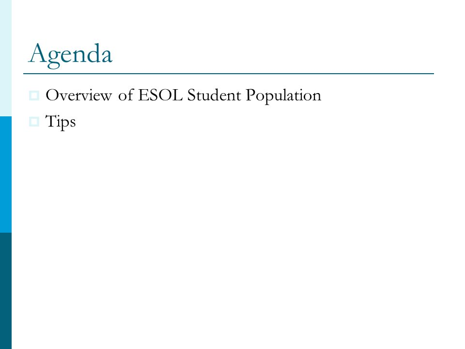 Agenda  Overview of ESOL Student Population  Tips