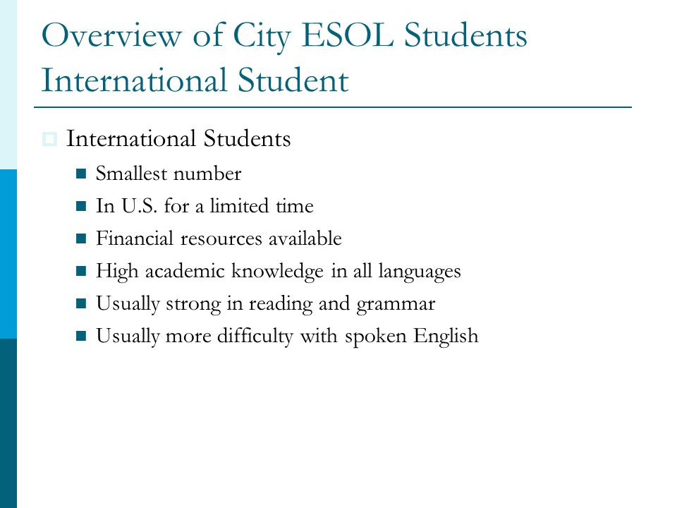 Overview of City ESOL Students International Student  International Students Smallest number In U.S.