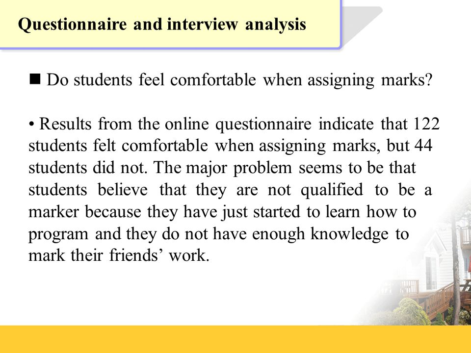 Questionnaire and interview analysis Do students feel comfortable when assigning marks.