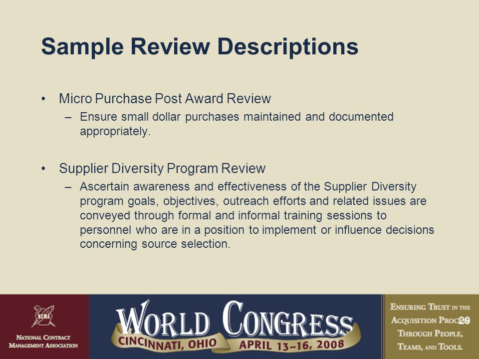 29 Sample Review Descriptions Micro Purchase Post Award Review –Ensure small dollar purchases maintained and documented appropriately.