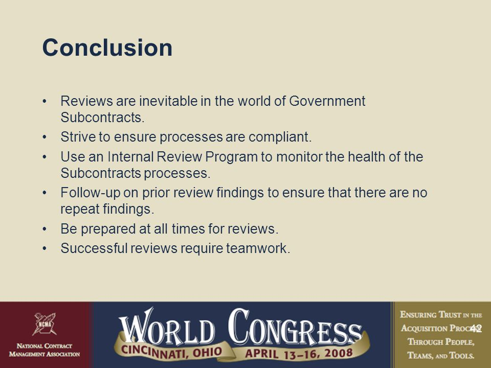 42 Conclusion Reviews are inevitable in the world of Government Subcontracts.