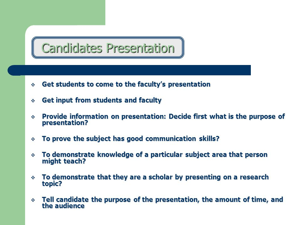 Inviting the Candidates to Campus  Send them a detailed schedule (make sure you build in some down time)  Who will interview candidate.