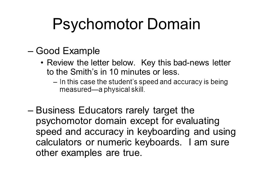 Psychomotor Domain –Good Example Review the letter below.