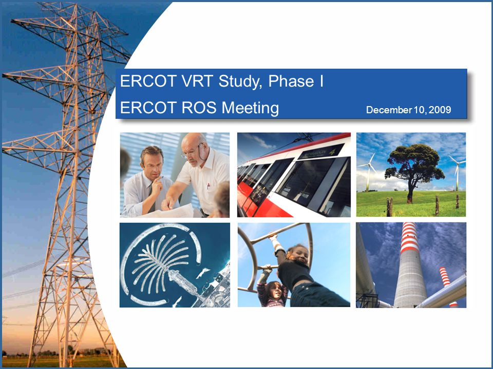 Engineering a sustainable future 22 ERCOT VRT Study - Phase I  Key Aspects for Phase III  Ascertain exact fault clearing times from TSP  Normal Clearing Events  Breaker Failure Events  Update WGR VRT capability based on Phase II information  Sensitivity around load model in additional scenarios for Phase III  Develop and incorporate the effect of collector system impedance associated with each WGR  Develop link b/w reliability metrics to assess impact on ERCOT system & individual WGR VRT compliance