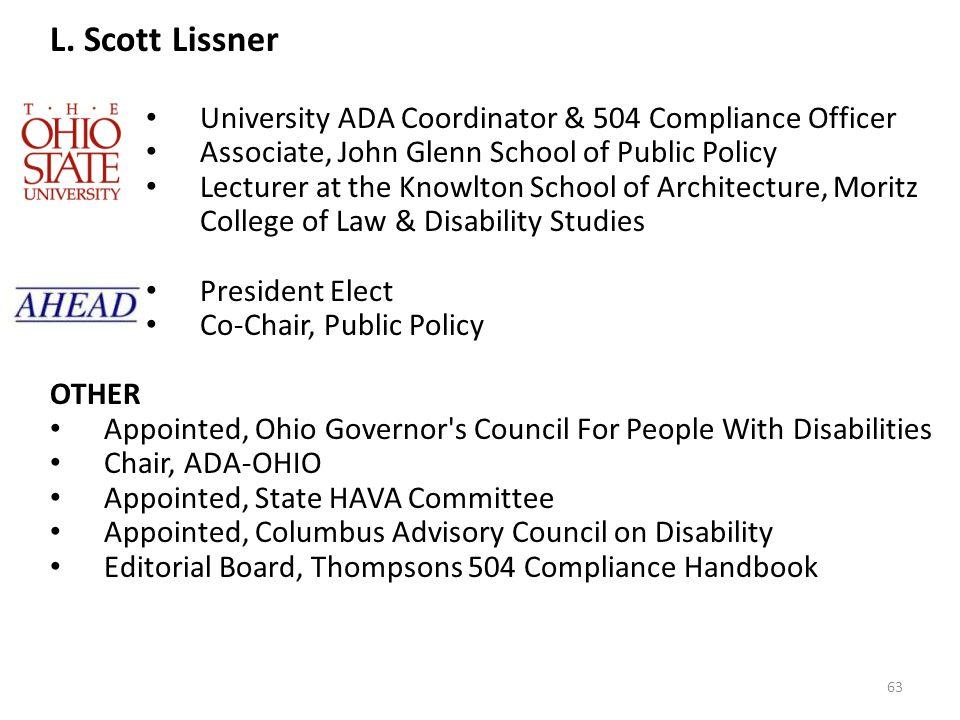 L. Scott Lissner University ADA Coordinator & 504 Compliance Officer Associate, John Glenn School of Public Policy Lecturer at the Knowlton School of
