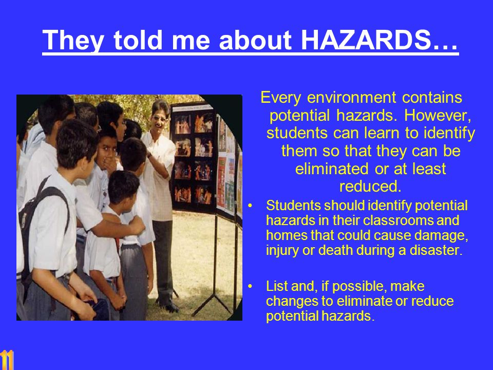 They told me about HAZARDS… Every environment contains potential hazards.