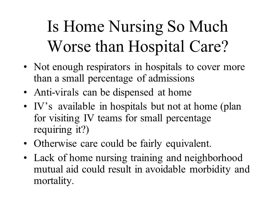 Is Home Nursing So Much Worse than Hospital Care.