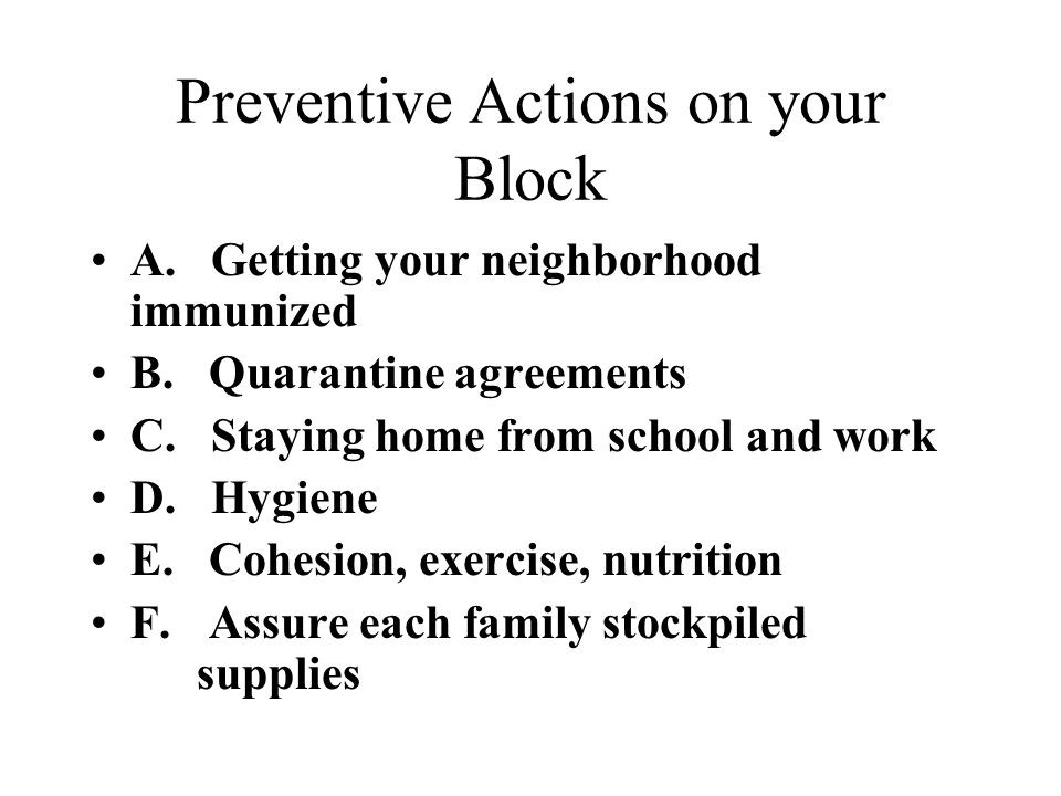 Preventive Actions on your Block A. Getting your neighborhood immunized B.
