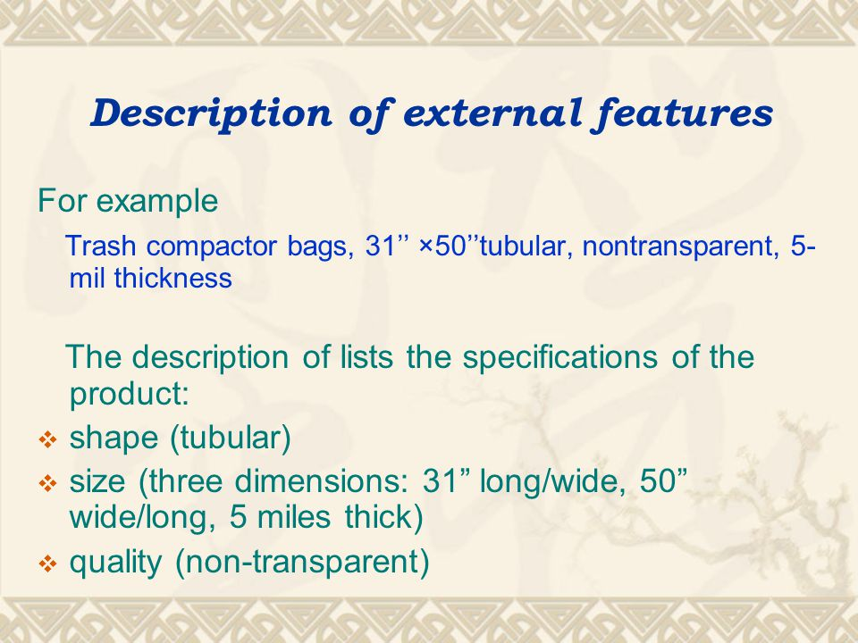 Description of external features concerns merely the external features of commodities common in product catalogues and purchase orders identify the goods under question brief and specific