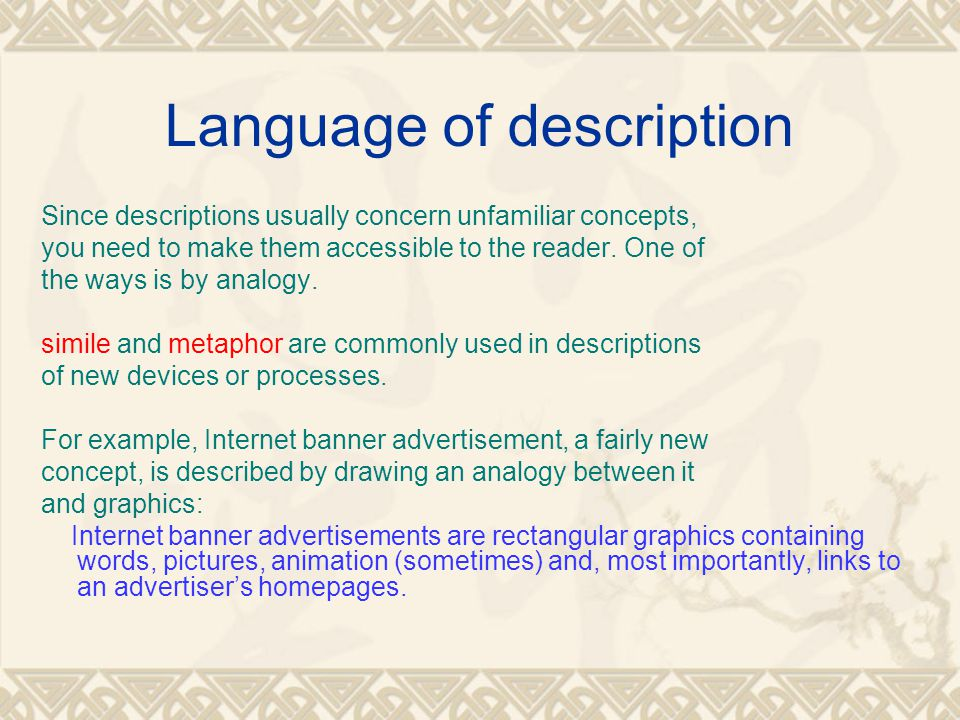 Method of development Depending on the type of description, the method of development differs markedly.