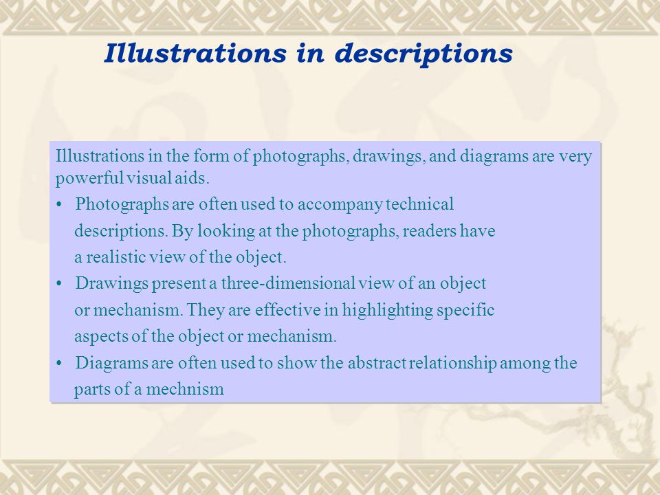 Language of description Since descriptions usually concern unfamiliar concepts, you need to make them accessible to the reader.