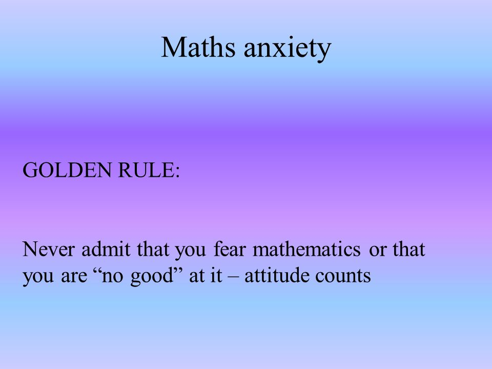 Myth 2: Mathematics anxiety isn't real.