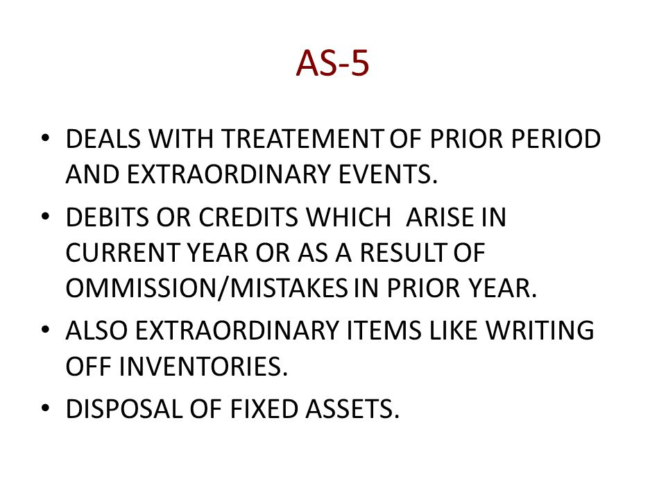 AS-5 DEALS WITH TREATEMENT OF PRIOR PERIOD AND EXTRAORDINARY EVENTS.