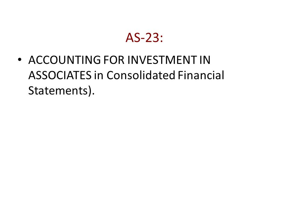AS-23: ACCOUNTING FOR INVESTMENT IN ASSOCIATES in Consolidated Financial Statements).