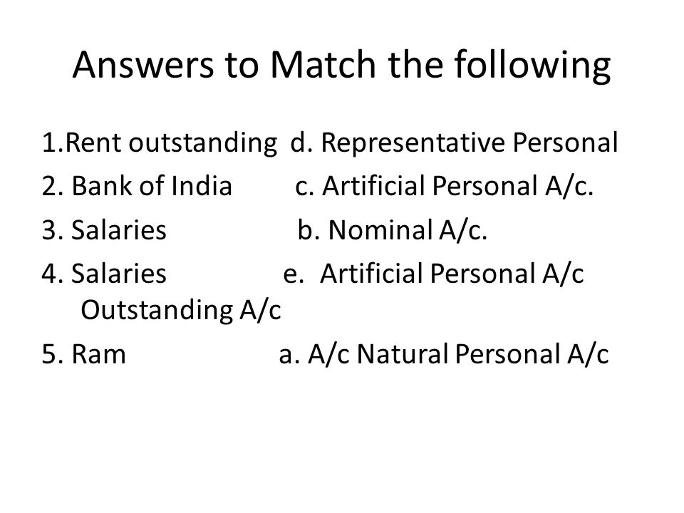 Answers to Match the following 1.Rent outstanding d.