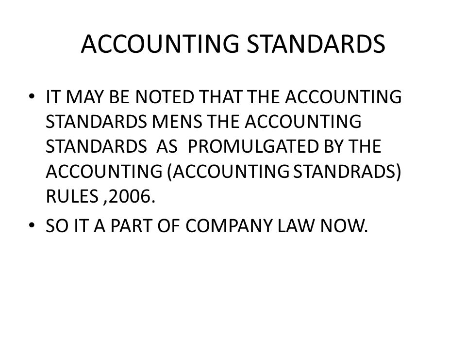 ACCOUNTING STANDARDS IT MAY BE NOTED THAT THE ACCOUNTING STANDARDS MENS THE ACCOUNTING STANDARDS AS PROMULGATED BY THE ACCOUNTING (ACCOUNTING STANDRADS) RULES,2006.