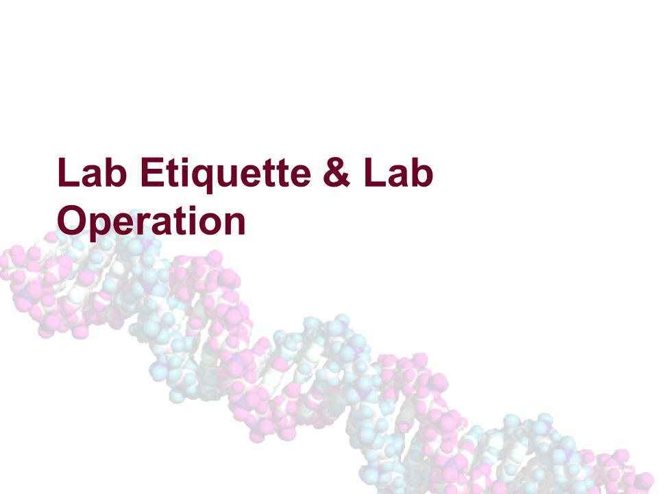 Lab Etiquette & Lab Operation