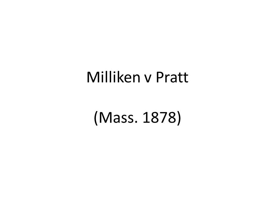 Milliken v Pratt (Mass. 1878)