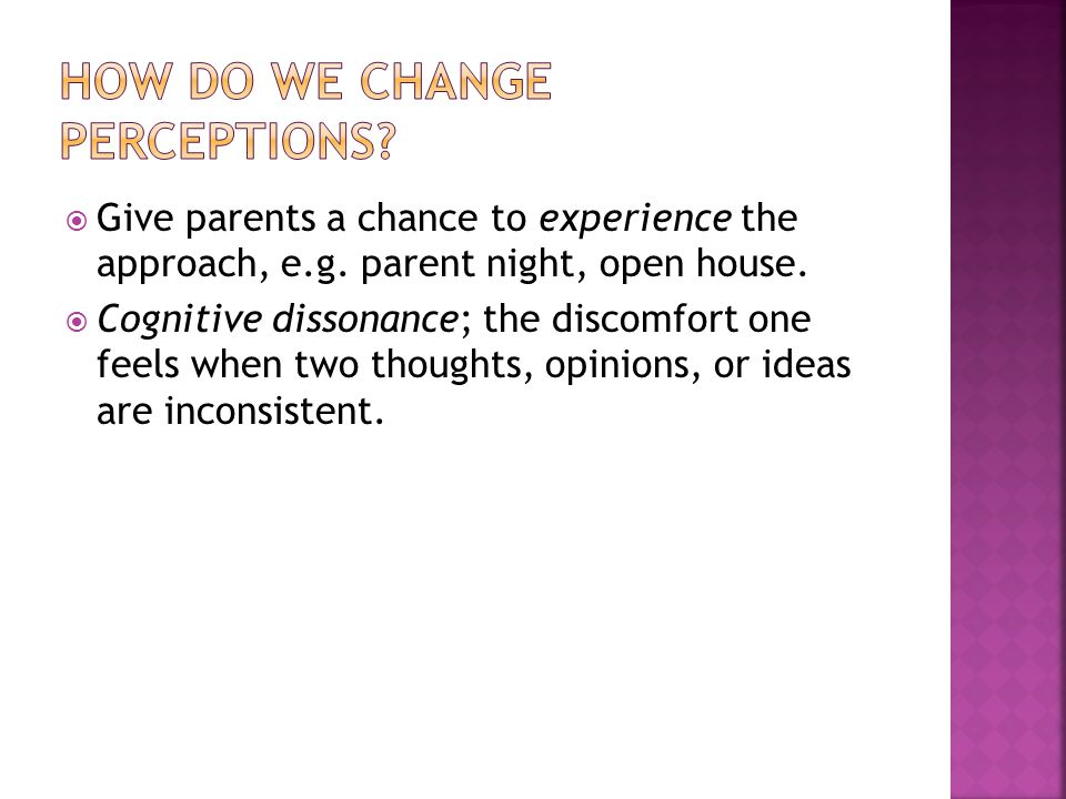  Give parents a chance to experience the approach, e.g.