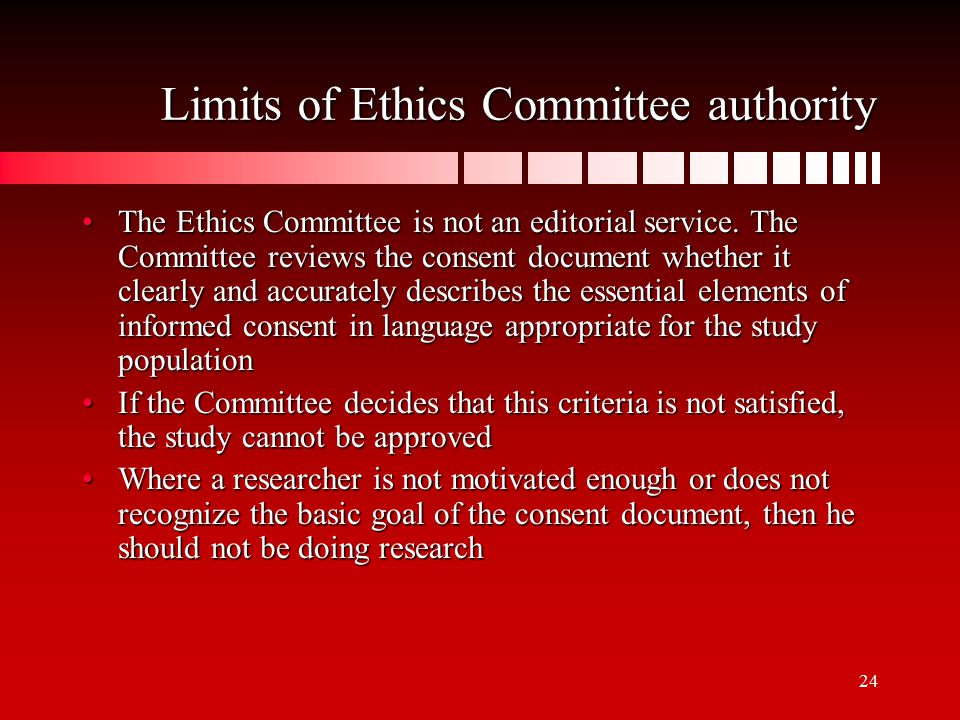 24 Limits of Ethics Committee authority The Ethics Committee is not an editorial service.